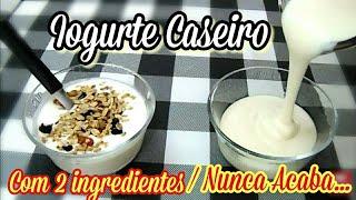 A RECEITA DO IOGURTE CASEIRO QUE NUNCA ACABA COM 2 INGREDIENTES