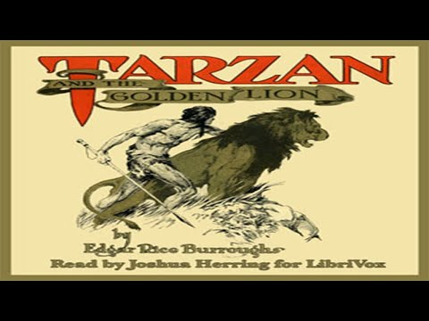 Tarzan And The Golden Lion ♦ By Edgar Rice Burroughs ♦ Action & Adventure ♦ Full Audiobook