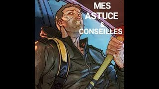 [FR] LAST DAY ON EARTH / MES CONSEILLES ET ASTUCES