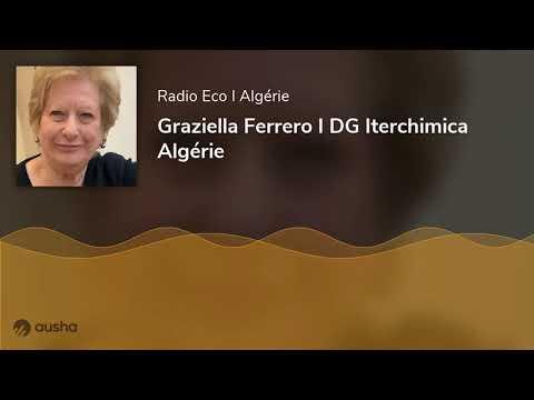 Radio ECO - Graziella Ferrero I DG Iterchimica Algérie  Présidente du Club d'Affaires algéro-italien