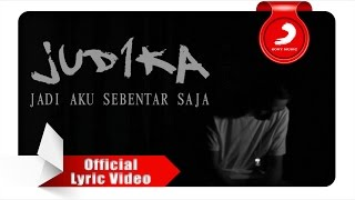 Download Judika - Jadi Aku Sebentar Saja [Official Lyric Video]
