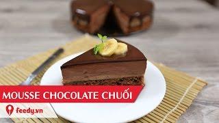 Hướng dẫn cách tự làm mousse chocolate chuối cực ngon - Chocolate Banana Mousse