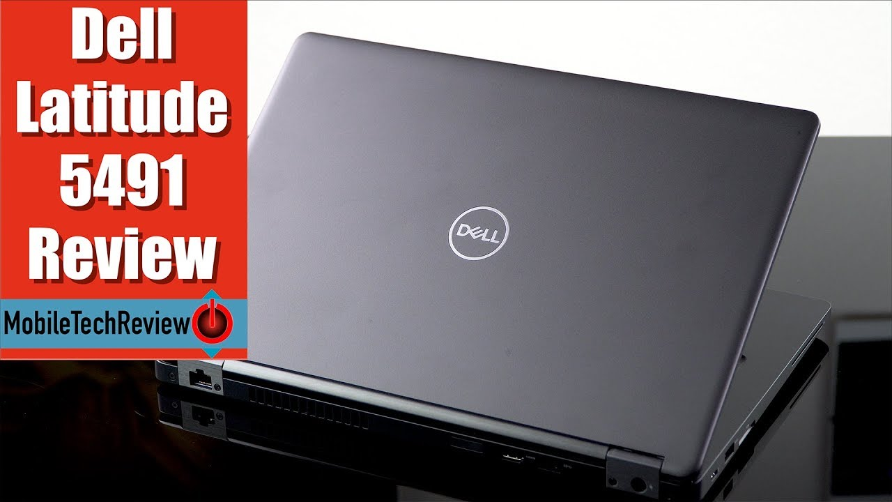 """Dell Latitude 5491 Review - 14"""" Laptop with a 6 Core CPU"""