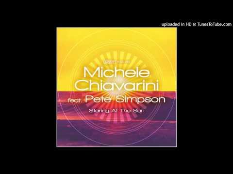 Michele Chiavarini feat. Pete Simpson - Staring At The Sun (Michele Chiavarini Remix)