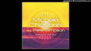 Michele Chiavarini feat. Pete Simpson - Staring At The Sun (Michele Chiavarini Remix)