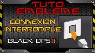 TUTO Emblème // Connexion interrompue - BLACK OPS 2 - Call of duty Logo   FPS Belgium