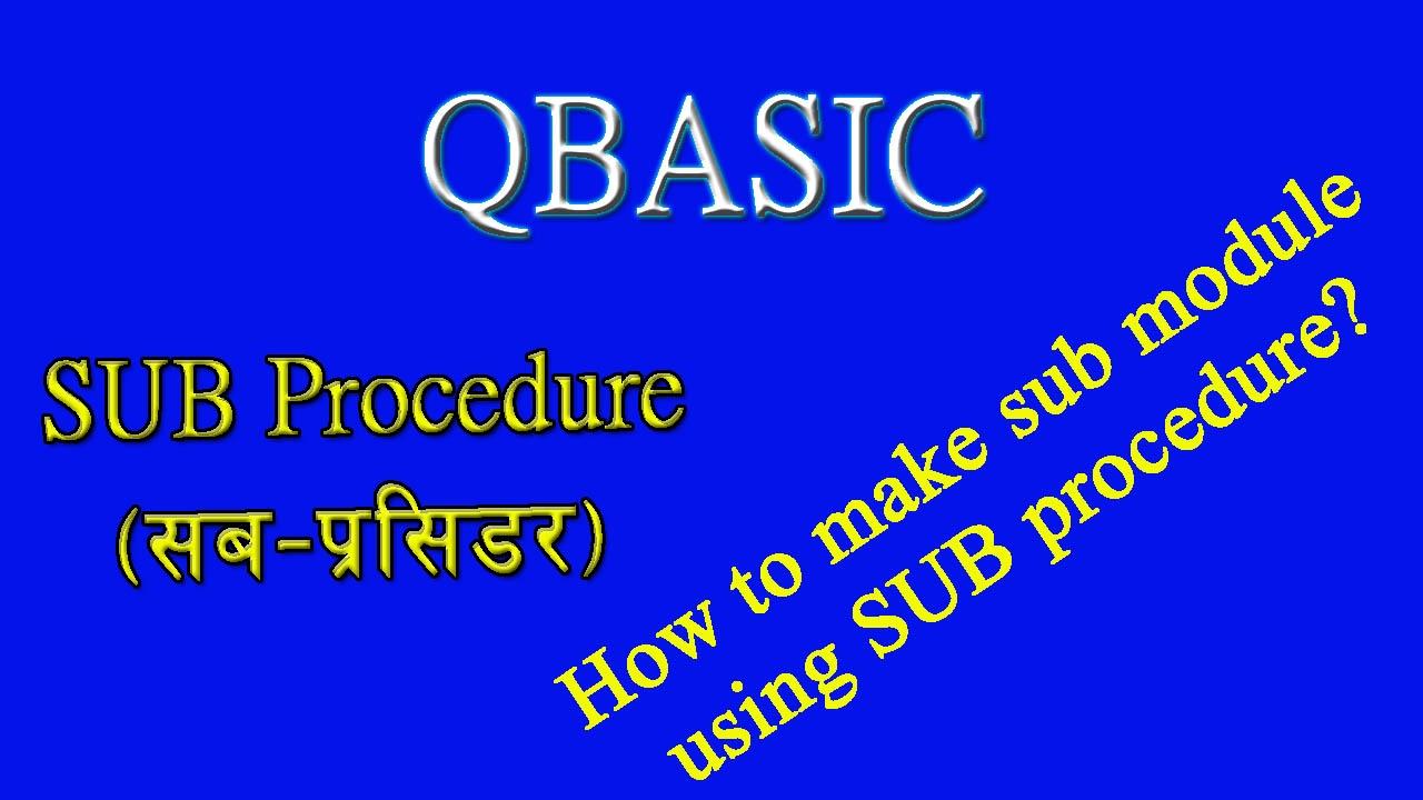 30 Tutorial on Sub Procedure in QBASIC in Nepali