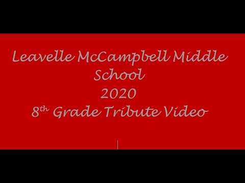Leavelle McCampbell Middle School 2020 8th Grade Reflection