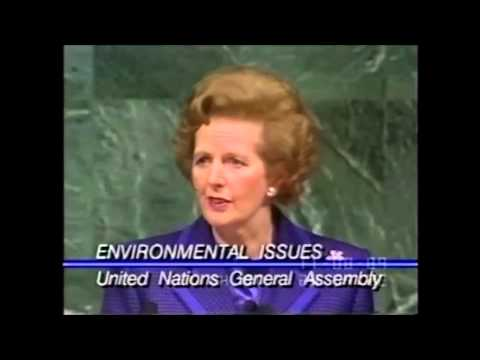 Climate Change History - Margaret Thatcher - Speech on Global Environment to UN (1989)