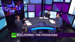 CrossTalk Bullhorns: The Possessed (Extended Version)