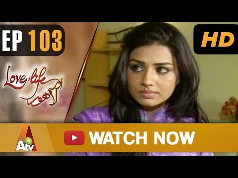 Love Life Aur Lahore - Episode 103 - ATV