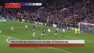 Tin Thể Thao 24h Hôm Nay (19h - 26/10): Chelsea Vượt Qua Everton, Tottenham Bị Loại