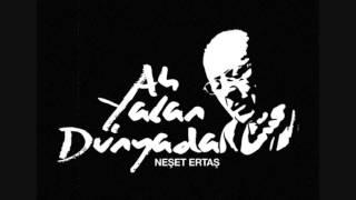 Neset Ertas - Ah Yalan Dunya ( enstrumental )