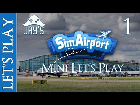 [FR] Mini Let's Play : Sim Airport - Gestionnaire d'Aéroport - Episode 1