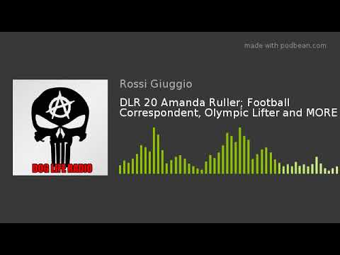 DLR 20 Amanda Ruller; Football Correspondent, Olympic Lifter and MORE