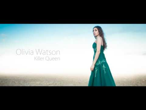 Olivia Watson - Killer Queen