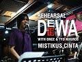Mistikus Cinta - Dewa19 ft. Once Mekel & Tyo Nugros (Studio Rehearsal)