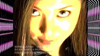 Ritmo Latino - Que Pasa (DJ Am Samy V.Remix)