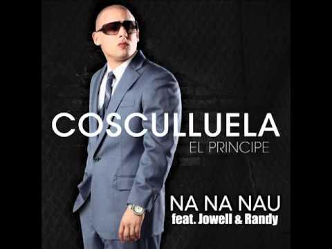 Na na nau - Cosculluela ft Jowell y Randy