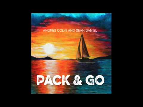Andres Colin and Sean Daniel: Pack and Go Full Album