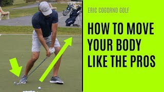 GOLF: How To Move Your Body Like The Pros