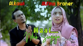 Download Alkawi ft Alfina Braner - MAAF..NDAK SINGAJO | Cipt : Alkawi ( Official MV ) LAGU MINANG TERBARU