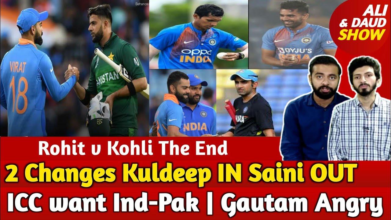 Rohit v Kohli The End   2 Changes Kuldeep IN Saini OUT   ICC want Ind-Pak! Gautam Angry   Aus Media