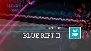 MY FIRST 2.1 LEVEL Blue Rift II | Serponge (me)