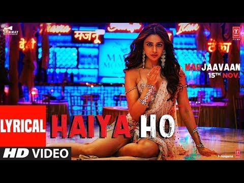 Lyrical: Haiya Ho  Marjaavaan  Sidharth M, Rakul Preet  Tulsi Kumar, Jubin Nautiyal ,tanishk B