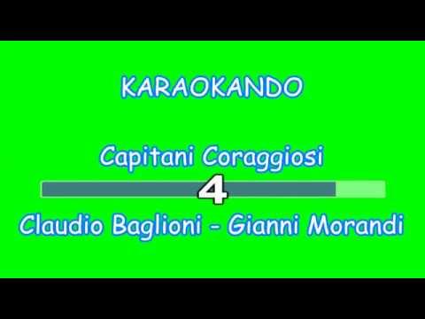 Karaoke Italiano - Capitani Coraggiosi - Claudio Baglioni - Gianni Morandi ( Testo )