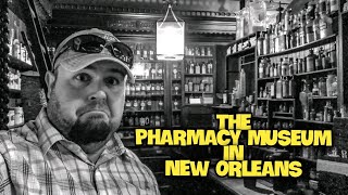 The Pharmacy Museum in New Orleans is INCREDIBLE