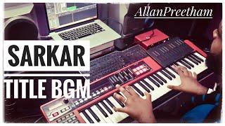 SARKAR  | Title BGM | AllanPreetham
