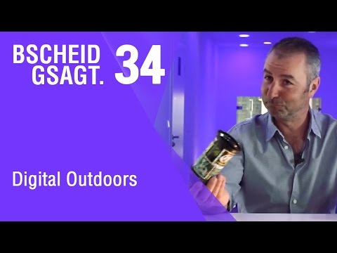 Bscheid gsagt - Folge 34: Digital Outdoors