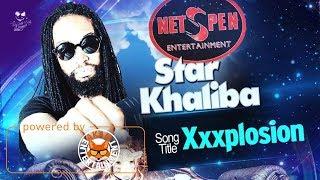 Star Khaliba -Xxxplosion [Quiet Land Riddim] July 2017