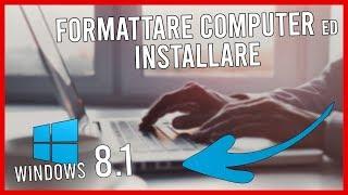 Formattare Computer e Installare Windows 8.1 [32-64 Bit] [Guida Completa Italiano] [HD]