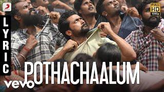 NGK - Pothachaalum Lyric | Suriya | Yuvan Shankar Raja | Selvaraghavan
