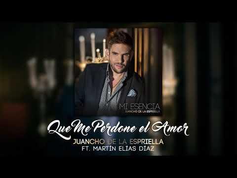 Juancho de la Espriella, Martín Elías Díaz - Que Me Perdone El Amor (cover audio)