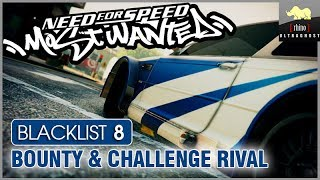 NFS Most Wanted - Blacklist 8 - Bounty & Challenge Rival