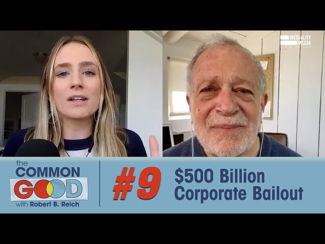 The $500 Billion Bailout, Privilege, and Accountability  | The Common Good with Robert Reich