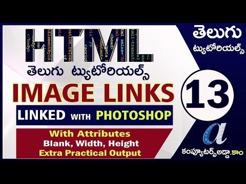 HTML Telugu Tutorials Part-13    IMAGE LINKS    Linked To Photoshop    Extra Practical Output