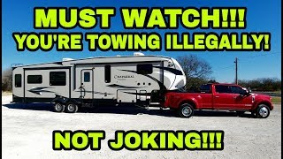 You're ILLEGALLY towing your Fifth Wheel! Must watch!