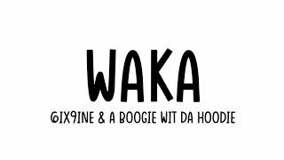 6ix9ine - Waka Ft. A Boogie Wit Da Hoodie [Lyrics Video]