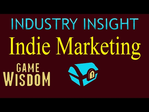 A (Game) Industry Insight Into The Basics of Indie Game Marketing