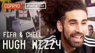 FIFA and Chill with Hugh Wizzy   Poet and Vuj Present
