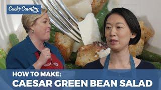 How to Make Caesar Green Bean Salad