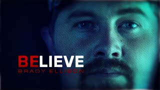 Believe: Brady Ellison | Coming soon
