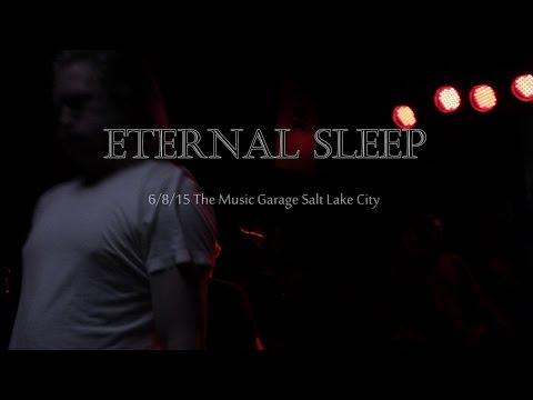 Eternal Sleep LIVE @ The Music Garage Salt Lake City, Utah 7/8/15