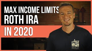 Roth IRA max income limits for 2020.   FinTips