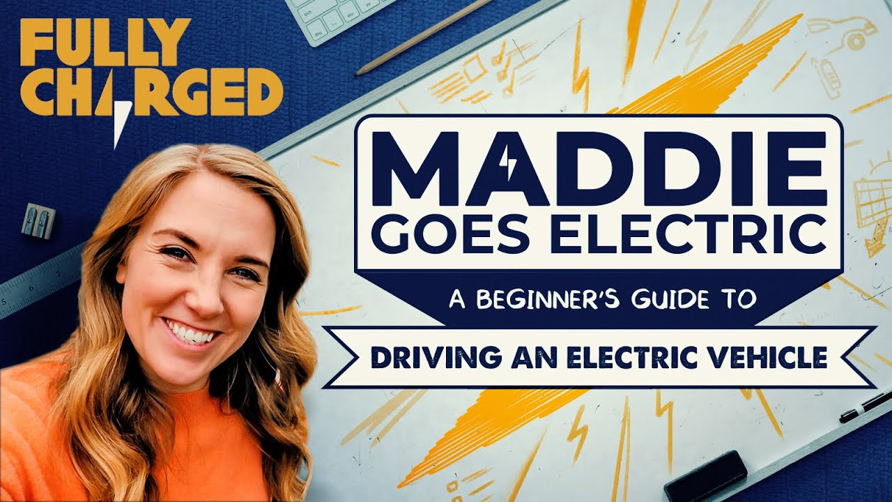 Introduction to Maddie Goes Electric | Fully Charged