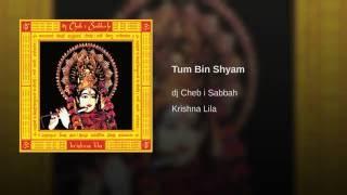 Tum Bin Shyam